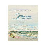 Marea la 2 Mai si Vama Veche. Volumul 2 - Aurelia Stoie Marginean