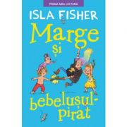 Marge si bebelusul pirat. Prima mea lectura - Isla Fisher