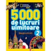 Mational Geographic Kids. 5000 de lucruri uimitoare (Vol. 2)