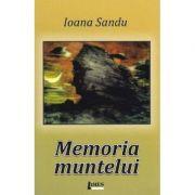 Memoria muntelui - Ioana Sandu