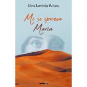 Mi se spunea Maria - Elena Luminita Burlacu