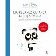 Micul Zen. Ma relaxez cu Anda, micuta Panda. Poveste terapeutica. invata sa te relaxezi! - Louison Nielman, Thierry Manes