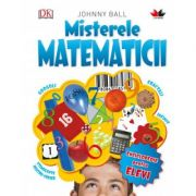 Misterele matematicii. Reeditare - Johnny Ball