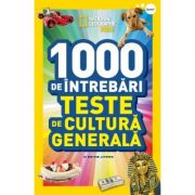 National Geographic Kids. 1000 de intrebari. Teste de cultura generala. (vol. 1)