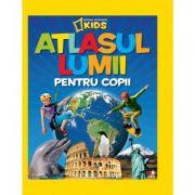 National Geographic Kids. Atlasul lumii pentru copii