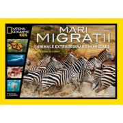 National Geographic Kids. Mari migratii. Animale extraordinare in miscare