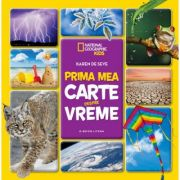 National Geographic Kids. Prima mea carte despre vreme - Karen de Seve
