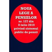 Noua lege a pensiilor Nr. 127 din 8 iulie 2019