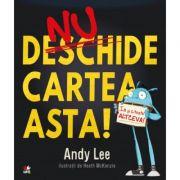 Nu deschide cartea asta! - Andy Lee
