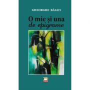 O mie si una de epigrame - Gheorghe Balici