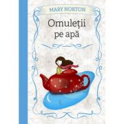 Omuletii pe apa - Mary Norton
