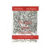 Periplu prin malefic - Un eseu lucrat pe surse - Dan Negrescu, Dana Percec