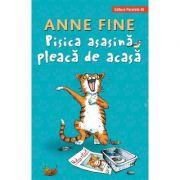 Pisica asasina pleaca de acasa - Anne Fine