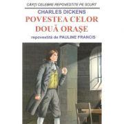 Povestea celor doua orase - Charles Dickens, Pauline Francis