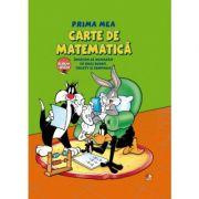 Prima mea carte de matematica. Invatam sa numararm cu Bugs Bunny, Tweety si Compania