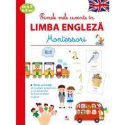 Primele mele cuvinte in limba engleza de la 3 la 6 ani. Montessori