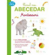 Primul meu abecedar de la 3 la 6 ani. Montessori