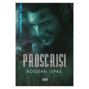 Proscrisi - Bogdan Ispas
