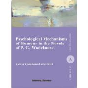 Psychological Mechanisms of Humour in the Novels of P. G. Wodehouse - Laura Ciochina-Carasevici