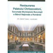 Restaurarea Palatului Chrissoveloni, Sucursala Municipiului Bucuresti a Bancii Nationale a Romaniei - Gabriel Tureanu