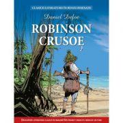 Robinson Crusoe. Clasicii literaturii in benzi desenate - Daniel Defoe