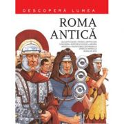 Roma Antica. Descopera Lumea (vol. 2)