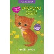 Roscovana, o pisicuta a nimanui. Prima mea lectura - Holly Webb