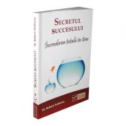 Secretul succesului – Increderea totala in tine - Robert Anthony