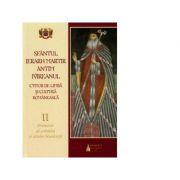 Sfantul Ierarh Martir Antim Ivireanul, ctitor de limba si cultura romaneasca. Volumul II. Promotor al scrisului si artelor bisericesti