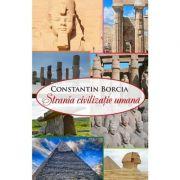 Strania civilizatie umana - Constantin Borcia