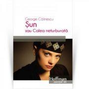 Sun sau Calea neturburata - George Calinescu