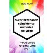 Surprinzatoarele coincidente numerice ale vietii Vol. 1 - Ligia Hotin