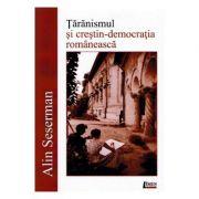 Taranismul si crestin-democratia romaneasca - Alin Seserman
