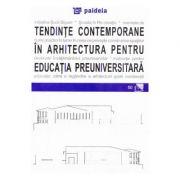 Tendinte contemporane in arhitectura pentru educatia preuniversitara - Augustin Ioan