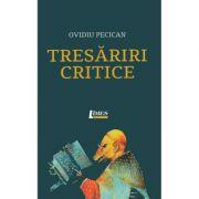 Tresariri critice - Ovidiu Pecican