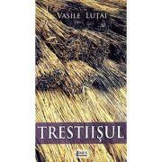 Trestiisul - Vasile Lutai