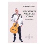Variations Preludes Songs pentru chitara solo - Adrian Andrei