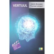 Vertijul: Diagnostic si management - Adolfo Bronstein, Thomas Lempert