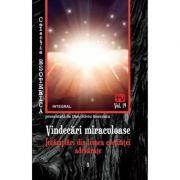 Vindecari miraculoase. Intamplari din lumea credintei adevarate - Dan-Silviu Boerescu