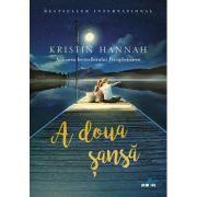 A doua sansa - Kristin Hannah