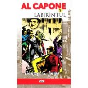 Al Capone 9 - Labirintul - Dentzel G. Jones