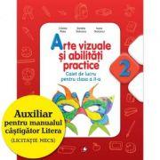 Arte vizuale si abilitati practice (Caiet de lucru. Clasa a II-a) - Cristina Rizea, Daniela Stoicescu, Ioana Stoicescu