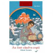 Au fost candva copii. Sfantul Nectarie - Ana Iacov
