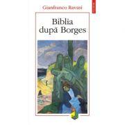 Biblia dupa Borges - Gianfranco Ravasi