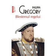 Blestemul regelui - Philippa Gregory
