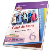 CAIET DE LUCRU PENTRU CLASA A VI-A - LIMBA SI LITERATURA ROMANA - Mihaela Dobos, Mona Cotofan