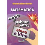 Matematica. Exercitii si probleme pentru clasa a VII-a