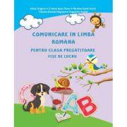 Comunicare în limba română pentru clasa pregătitoare. Fișe de lucru