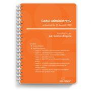 Codul administrativ – actualizat la 10 august 2019 - Gabriela Bogasiu