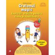 Creionul magic. Exercitii grafice pentru clasa pregatitoare - Irinel Beatrice Nicoara